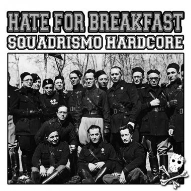 Hate for Breakfast - Squadrismo Hardcore (2009)